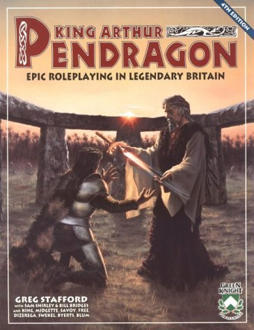 King Arthur Pendragon : Epic Roleplaying in Legendary Britain (Pendragon Roleplaying Series) Greg Stafford