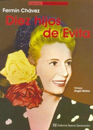 Diez hijos de Evita  by  Fermín Chávez