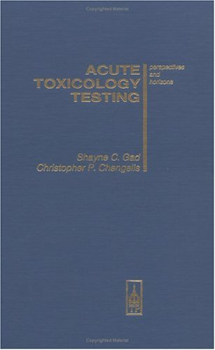 Acute Toxicology Testing: Perspectives And Horizons  by  Shayne C. Gad