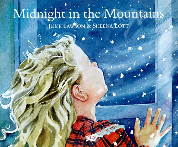Midnight In The Mountains  by  Julie Lawson