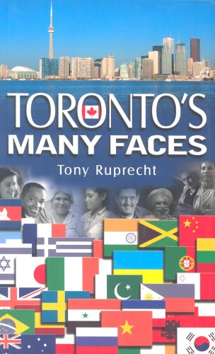 Torontos Many Faces  by  Tony Ruprecht