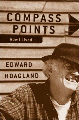 Compass Points : How I Lived Edward Hoagland