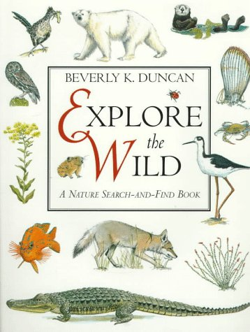 Explore the Wild: A Nature Search-And-Find Book Beverly Duncan