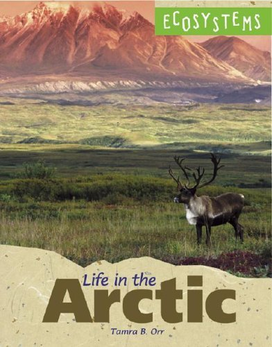 Life In The Arctic  by  Tamra B. Orr