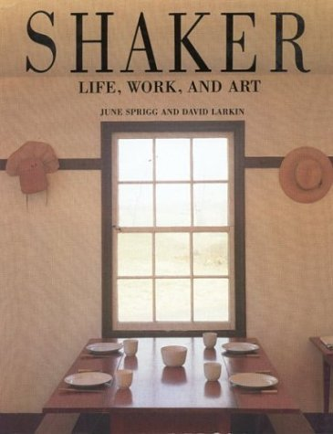 Shaker  Life, Work, And Art June Sprigg