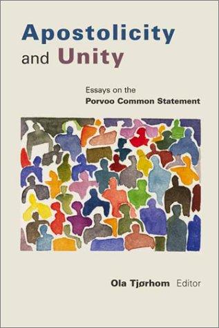 Apostolicity and Unity: Essays on the Porvoo Common Statement Ola Tjorhom