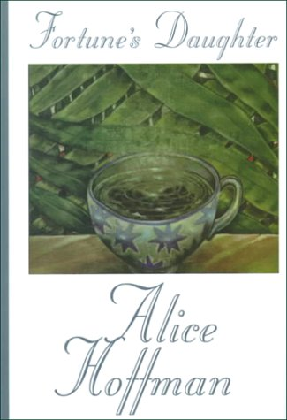 Fortunes Daughter  by  Alice Hoffman