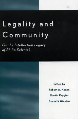 Legality and Community: On the Intellectual Legacy of Philip Selznick  by  Robert A. Kagan