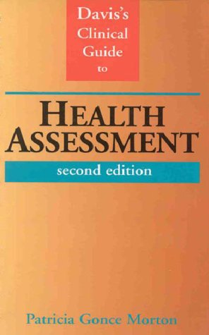 Daviss Clinical Guide to Health Assessment  by  Patricia Gonce Morton