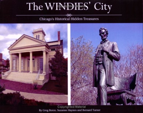The Windies City--Chicagos Historical Hidden Treasures Greg Borzo