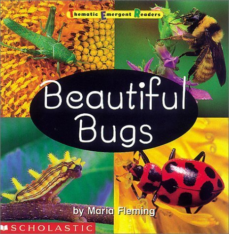 Beautiful Bugs (Emergent Readers Series: Grades K 2)  by  Maria Fleming