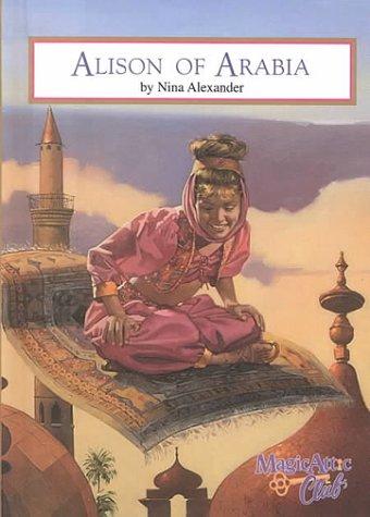 Alison Of Arabia (Magic Attic Club, #18) Nina Alexander