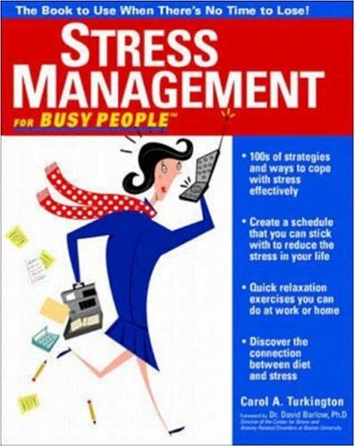 Stress Management For Busy People Carol Ann Turkington