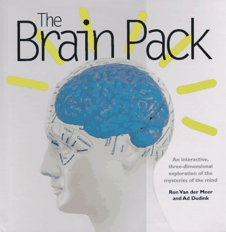 The Brain Pack: An Interactive, Three Dimensional Exploration Of The Mysteries Of The Mind  by  Ron Van Der Meer