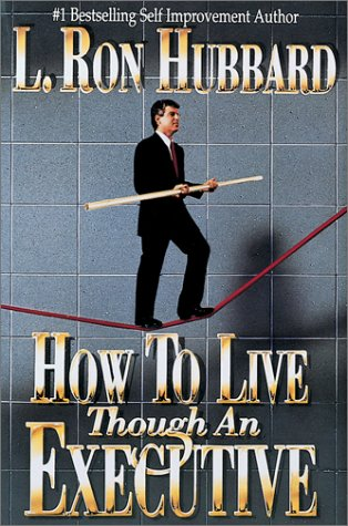How to Live Though an Executive L. Ron Hubbard
