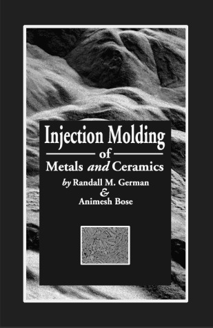 Injection Molding of Metals and Ceramics Randall M. German