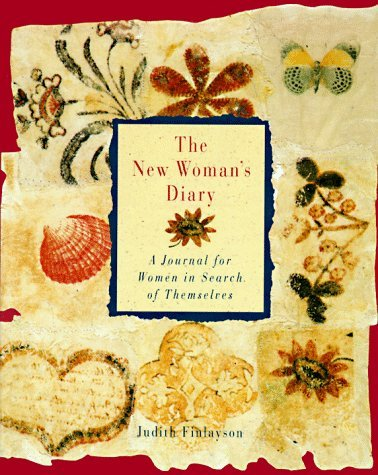 The New Womans Diary: A Journal for Women in Search of Themselves  by  Judith Finlayson
