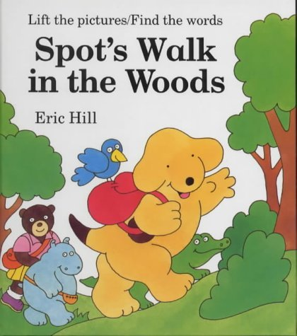 Spots Walk In The Woods Eric Hill