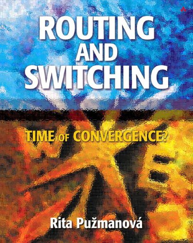 Routing And Switching: Time Of Convergence Rita Puz̆manová