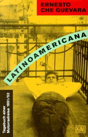 Latinoamericana. Tagebuch einer Motorradreise 1951/52. Che Guevara
