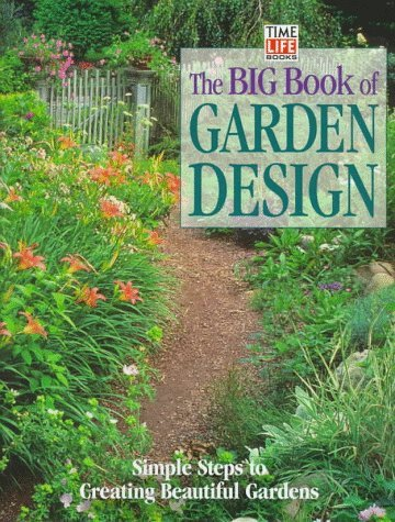 The Big Book of Garden Design: Simple Steps to Creating Beautiful Gardens Time-Life Books