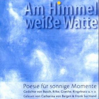Am Himmel weiße Watte: Poesie für sonnige Momente Wilhelm Busch