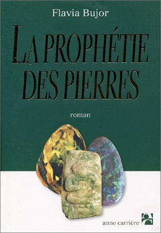 La Prophétie Des Pierres Flavia Bujor