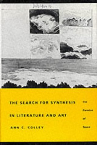 The Search for Synthesis in Literature and Art: The Paradox of Space Ann C. Colley