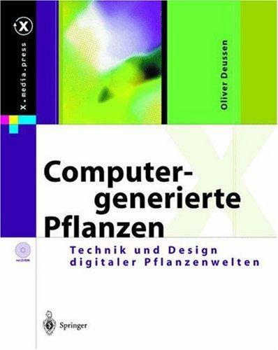 Computergenerierte Pflanzen: Technik Und Design Digitaler Pflanzenwelten  by  Oliver Deussen
