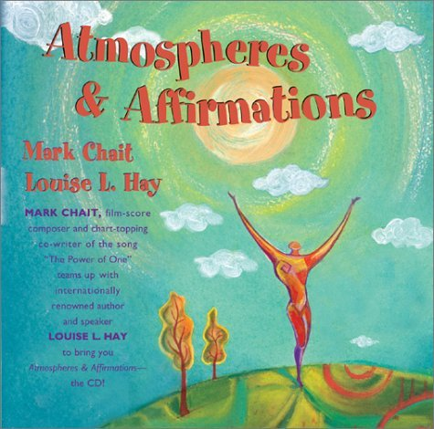Atmospheres and Affirmations  by  Louise L. Hay
