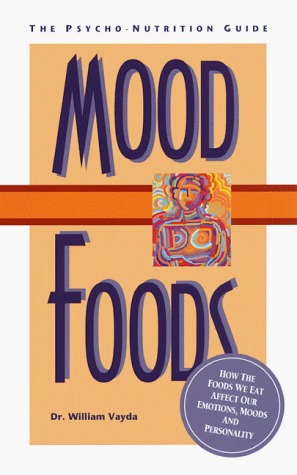 Mood Foods: The Psycho-Nutrition Guide William Vayda