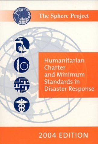 Sphere Handbook: Humanitarian Charter and Minimum Standards in Disaster Response  by  The Sphere Project