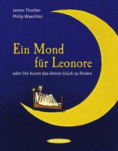 Ein Mond Für Leonore Oder Die Kunst Das Kleine Glück Zu Finden James Thurber