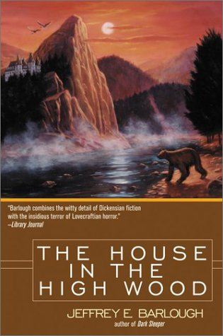 The House in the High Wood: A Story of Old Talbotshire (Western Lights, #2) Jeffrey E. Barlough