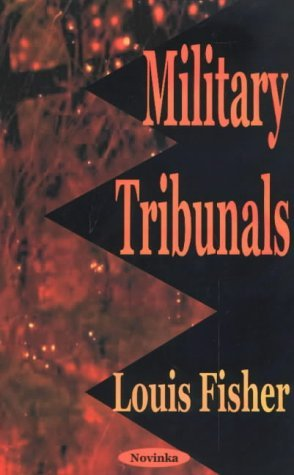 Military Tribunals Louis Fisher