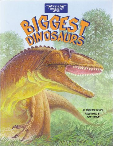 Biggest Dinosaurs [With Stickers] Dino Don Lessem