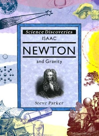 Isaac Newton And Gravity Steve Parker