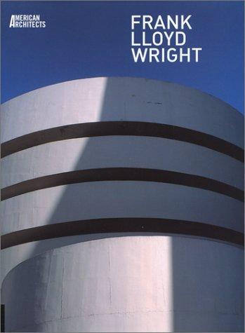 American Architects: Frank Lloyd Wright  by  Sophia Cheviakoff