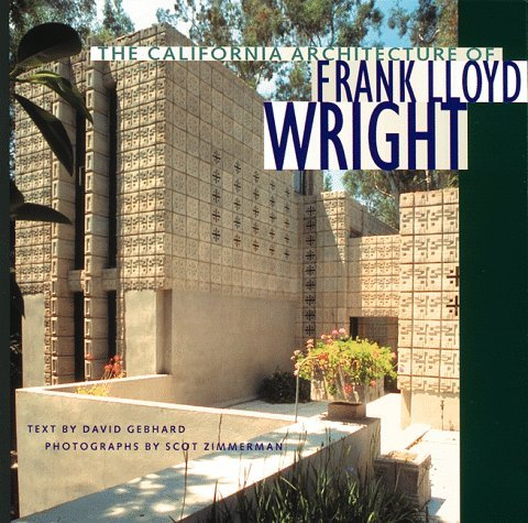 California Architecture of Frank Lloyd Wright David Gebhard