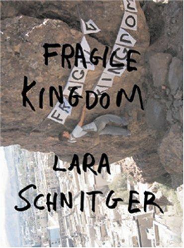 Lara Schnitger: Fragile Kingdom Lara Schnitger