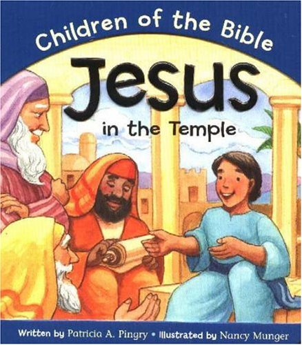 Jesus in the Temple: Based on Luke 2:40/52 Patricia A. Pingry