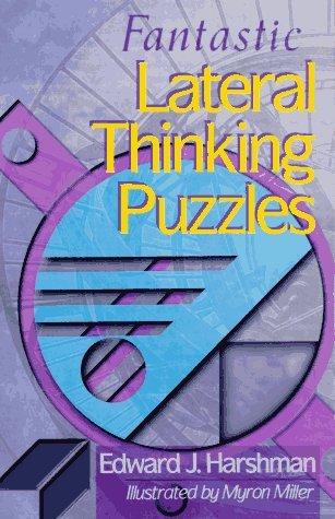 Fantastic Lateral Thinking Puzzles Edward Harshman