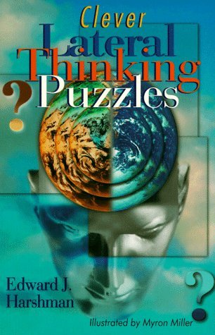 Clever Lateral Thinking Puzzles  by  Edward Harshman