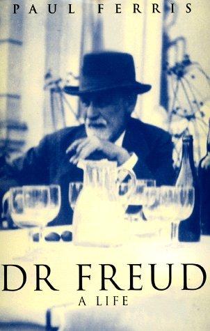 Dr. Freud: A Life Paul Ferris