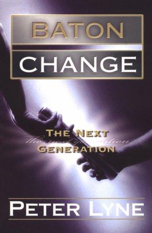 Baton Change: Releasing the Next Generation Peter Lyne
