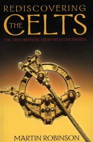 Rediscovering the Celts Martin Robinson