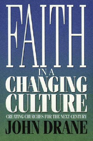 Faith in a Changing Culture John Drane