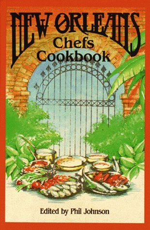 New Orleans Chefs Cookbook  by  Phil Johnson