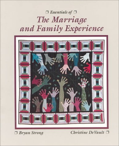 Essentials Of The Marriage And Family Experience  by  Bryan Strong