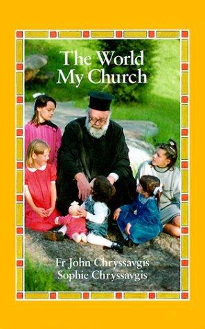 The World My Church John Chryssavgis